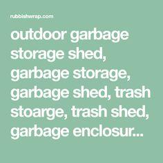 outdoor garbage storage shed, garbage storage, garbage shed, trash stoarge, trash shed, garbage enclosure, outdoor garbage enclosure, trash can enclosure, outdoor garbage, garbage hide, outdoor can storage bin, how to hide my garbage bins, hide bins, hide outdoor cans Garbage Can Shed, Garbage Can Storage, Outdoor Sheds, Shed Storage, Outdoors, Gap, Backyard, Patio, Backyards
