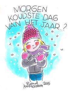 Koudste dag van het jaar - Blond Amsterdam Blond Amsterdam, Amsterdam Winter, Amsterdam Netherlands, Ceramic Painting, Carpe Diem, Smurfs, Cool Art, Fun Art, Doodles