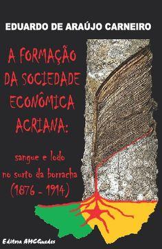 A Formação da Sociedade  Econômica Acriana