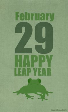 Leap Year Day---My special Day. Days And Months, Months In A Year, Leap Year Quotes, Sign Quotes, Me Quotes, Leap Year Babies, Leap Year Birthday, Happy Birthday, Happy Leap Day