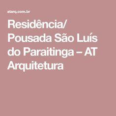 Residência/ Pousada São Luís do Paraitinga – AT Arquitetura