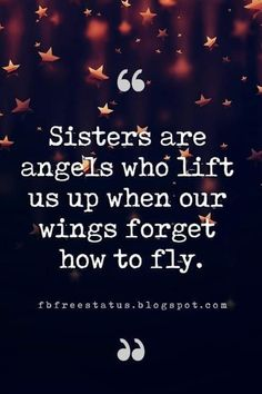 Sister Quotes And Sayings With Images quotes about sister, Sisters are angels who lift us up when our wings forget how to fly.quotes about sister, Sisters are angels who lift us up when our wings forget how to fly. Inspirational Quotes For Sisters, Little Sister Quotes, Sister Poems, Sister Quotes Funny, Sister Birthday Quotes, Love My Sister, Brother Quotes, Best Friend Quotes, Inspiring Quotes