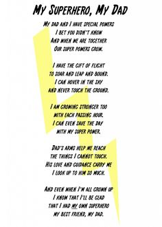superhero-gift-ideas-for-dad-my-superhero-my-dad poem-printable. Everyone has a Superhero Dad. So, why not celebrate any special occasions or show them you care with these 21 totally awesome superhero gift ideas for dads. Dad Poems, Fathers Day Poems, Fathers Day Crafts, Happy Fathers Day, Dad Crafts, Dad Quotes, Poem On Father, Poems About Dad, Work Quotes