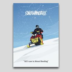 A winter sport artwork, Snowmobile poster design by Cocographic available now at displate I Care, Print Artist, Winter Sports, Travel Posters, Cool Artwork, Poster Prints, Snow, Design, Design Comics