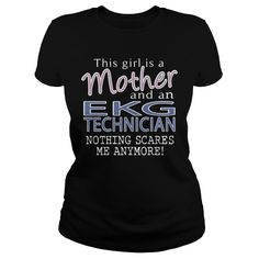 EKG TECHNICIAN And This Girl Is A MOTHER Nothing Scares T-Shirts, Hoodies. ADD TO CART ==► https://www.sunfrog.com/LifeStyle/EKG-TECHNICIAN--MOTHER-Black-Ladies.html?id=41382