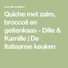 Quiche met zalm, broccoli en geitenkaas - Dille & Kamille | De Italiaanse keuken