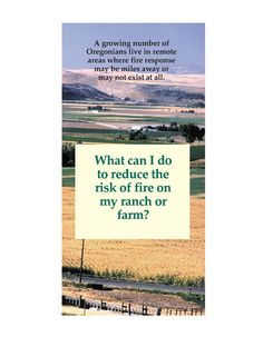 What can I do to reduce the risk of fire on my ranch or farm? by the Oregon Department of Forestry