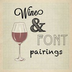 19 Wine And Font Pairings You Never Knew You Needed- completely unnecessary lol