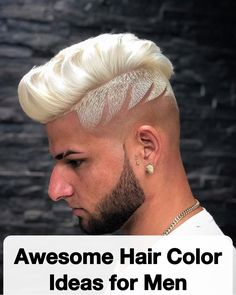 48 Awesome Hair Color Ideas for Men in 2018 - Men's Hairstyles Men Hair Color, Cool Hair Color, Hair Colors, Hairstyles Haircuts, Haircuts For Men, Cool Hairstyles, Asymmetrical Hairstyles, Gorgeous Blonde, Silver Man