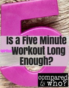 Is a five minute workout long enough? Great thoughts here for Christian women.