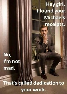 This is for Diane, Trish and Melissa! Ryan Gosling Michael's receipts