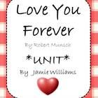 Love You Forever By Robert Munsch              **Unit** This unit contains activities such as a Story Map, a nouns/verbs/adjectives activity, sequencing events, and more!