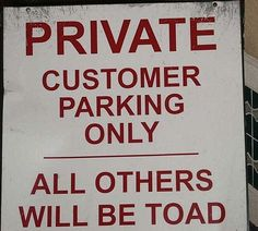 Grammar fail: Private customer parking only. All others will be toad. This sentence has a spelling mistake. Grammar win: Private, customer parking only. All others will be towed. Funny Grammar Mistakes, Bad Grammar, Grammar Humor, Grammar And Punctuation, Spelling And Grammar, English Grammar, English Language, Language Arts, English Fun