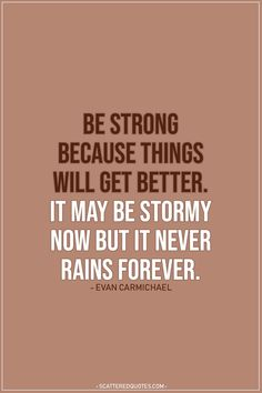 16 Never give up hope Quotes Strength-Strong Quotes to Live byHope has feathers and it will take you to your destination. Hope is the only thing that reduces your pain in your hard time. We must stay positive and hopeful for tomorrow. Our fight with the… Get Well Quotes, Cute Quotes For Life, Quotes To Live By, Things Get Better Quotes, Quotes On Being Strong, Will Power Quotes, Hope Quotes Never Give Up, Meaningful Quotes, Inspirational Quotes