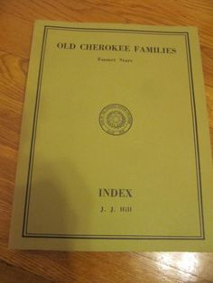 SCARCE OLD CHEROKEE FAMILIES E.STARR & J.J HILL INDEX 1972 RARE GENEALOGY EDN