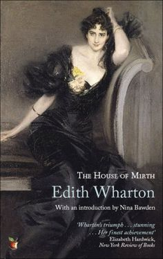 The House of Mirth, Edith Wharton. I'm not a Wharton fan, but after analyzing…