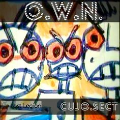 Cujo.Sect : O.W.N. - Lost Legion A.C. LLAC06 - free download & streaming from Bandcamp - #LostLegion #bandcamp #music