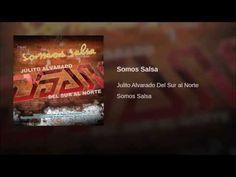 """""""Somos Salsa""""  - JULITO ALVARADO"""