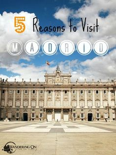 Want to know what's so great about Madrid? Find out here!