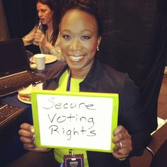 """secure voting rights"" - Joy-Ann Reid of NBC's The Grio"