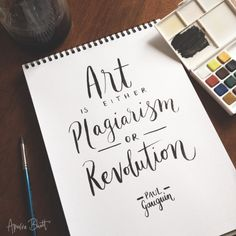 Art is either plagiarism or revolution - Paul GauguinDISCLAIMER: Work of letterit (via tumblr)
