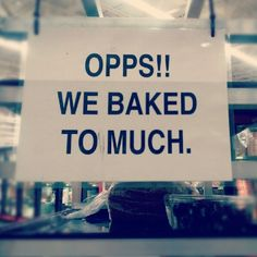 Should read: Oops! We baked too much. Common error in English is to use the wrong to: two, too, to. Two is for the number two (2). Too is used to mean also. To is used for all the other times, like I am going to the store. I want to eat pizza...