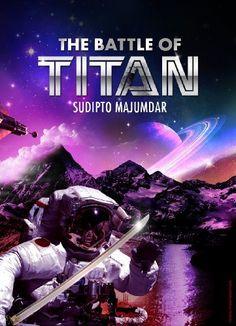 The Battle of Titan (Shaitan Wars Book 1) by Sudipto Majumdar, http://www.amazon.com/dp/B00IINEFHU/ref=cm_sw_r_pi_dp_Ovaaub02ZG2EM