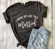 I woke up like this - married (Unisex crewneck), bride to be shirt, bride shirt, bridal gift, bride gift, getting married, honeymoon shirt, engaged af, married af shirt, bachelorette party shirt, bride top, bach party