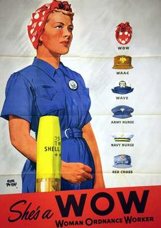 Women in the War Effort during WWII We have a new display on World War II that focuses on women at home (canning, victory gardening) and at work (Rosie the Riveter, women in the military). Nazi Propaganda, Rosie The Riveter Costume, Rosie Riveter, Pub Vintage, Vintage Style, She's A Woman, Ww2 Posters, Vintage Advertisements, Advertising Ads