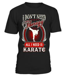 "# Karate T-Shirt - All I need is Karate .  Special Offer, not available in shops      Comes in a variety of styles and colours      Buy yours now before it is too late!      Secured payment via Visa / Mastercard / Amex / PayPal      How to place an order            Choose the model from the drop-down menu      Click on ""Buy it now""      Choose the size and the quantity      Add your delivery address and bank details      And that's it!      Tags: Christmas gift, birthday present or a…"