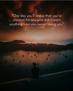 """""""One day you'll realize that you've cheated the one who didn't want anything from you except loving you."""" . @one_santi @surisingh_writer . follow us @thelatestquote for more relatable posts. #thelatestquote #quotes"""