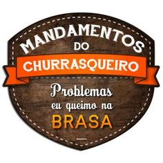 Placa Mandamentos do Churrasqueiro Brasa 29X26 - Kathavento                                                                                                                                                                                 Mais