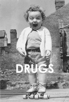 Hehehe @Mara Rosenbloom, only you would understand why I find this so funny.  DRUGS!!!