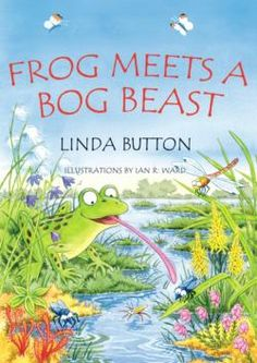 FROG MEETS A BOG BEAST by Linda Button Picture book rhyming tale & more! (UK supply only). Author signed and charity donation