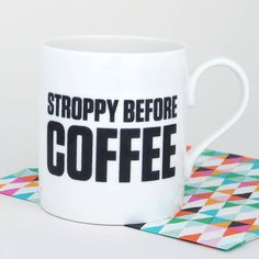 Stroppy Before Coffee
