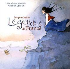 Les plus belles légendes de France Madeleine Mansiet & Quentin Gréban - Livre d'enfants en Français.