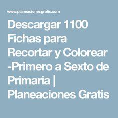 Descargar 1100 Fichas para Recortar y Colorear -Primero a Sexto de Primaria | Planeaciones Gratis