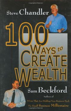 100 Ways to Create Wealth by Steve Chandler http://www.amazon.com/dp/1931741786/ref=cm_sw_r_pi_dp_kCJBwb0QFV2KT