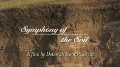 """Celebrate the 2015 International Year of Soils with a special screening of """"Symphony of the Soil"""" on Sat., Feb. 7! Festivities include kids' activities, docent-led tours of the national traveling exhibit """"Dig It! The Secrets of Soil"""" and more - plus 1/2-priced admission. For more information, visit http://www.californiamuseum.org/symphony-of-soil."""