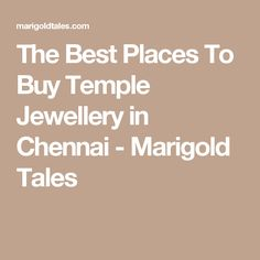 The Best Places To Buy Temple Jewellery in Chennai - Marigold Tales