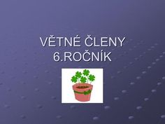 VĚTNÉ ČLENY 6.ROČNÍK 6.ročník. Education, Poster, Literatura, Teaching, Onderwijs, Posters, Learning