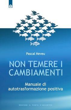 Pascal Neveu, Non temere i cambiamenti