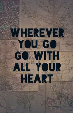 Wherever you go, go with all your heart Art Print