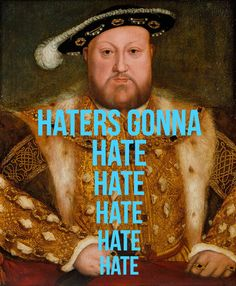 But anyway… | If Taylor Swift Lyrics Were About King Henry VIII