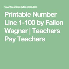 Printable Number Line 1-100 by Fallon Wagner | Teachers Pay Teachers