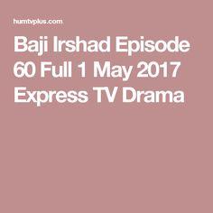 Baji Irshad Episode 60 Full 1 May 2017 Express TV Drama