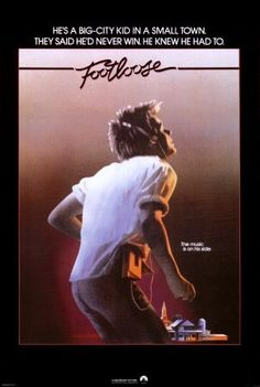 Footloose - original sooo much better than the remake!!!