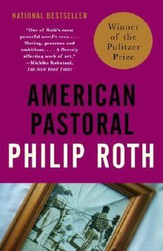 American Pastoral by Philip Roth. Pulitzer Prize for Fiction, 1998. http://libcat.bentley.edu/record=b1348187~S0