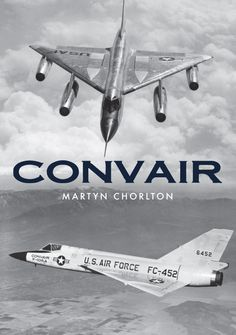A fascinating, lavishly illustrated look at an iconic aircraft manufacturer of the Convair aircraft.