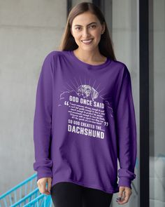 God Once Said Dachshund Dog Dog Gift T-Shirt - Purple mothers day flowers, mothers day gift baskets, mothers are #MothersDayBrunch #mothersdaydeal #mothersdaygiftideas, dried orange slices, yule decorations, scandinavian christmas Rat Terrier, Funny Dachshund, Dogs And Kids, Chihuahua Dogs, Dog Gifts, Graphic Sweatshirt, T Shirt, Long Sleeve Shirts, Clarity